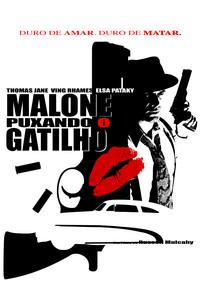 Malone: Puxando o Gatilho