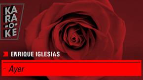 Karaoke - Enrique Iglesias - Ayer