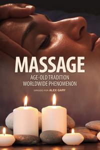 Massage, Age-Old Tradition…Worldwide Phenomenon
