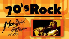 Montreux Jazz Festival 2003 - 70's Rock