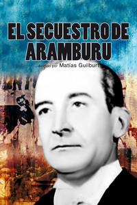 El secuestro de Aramburu