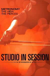 Studio in Session - Metronomy, The View, The Pierces