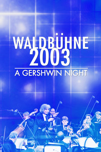 Waldbühne 2003: A Gershwin Night